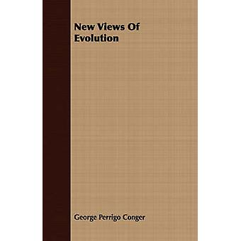 New Views Of Evolution by Conger & George Perrigo