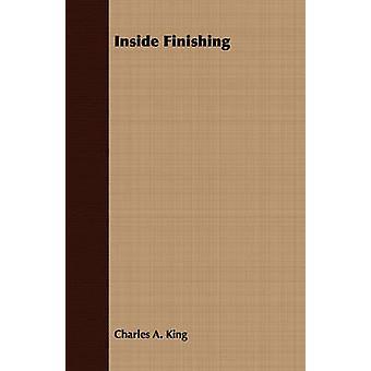 Inside Finishing by King & Charles Albert