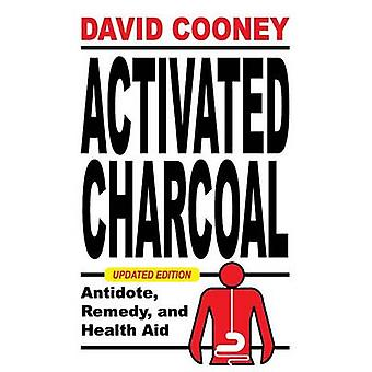 Activated Charcoal Antidote Remedy and Health Aid by Cooney & David O.
