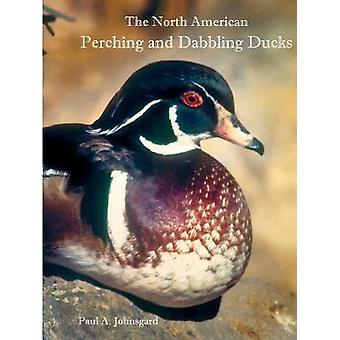 The North American Perching and Dabbling Ducks by Johnsgard & Paul