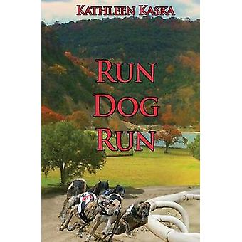 Run Dog Run by Kaska & Kathleen