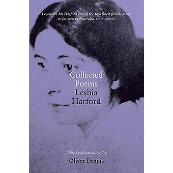 Collected Poems Lesbia Harford by Dennis & Oliver