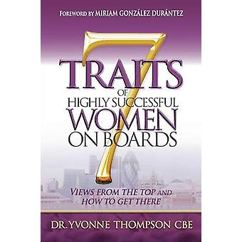 7 Traits of Highly Successful Women on Boards by Thompson & Yvonne