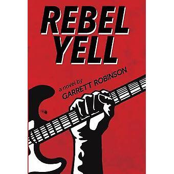 Rebel Yell by Robinson & Garrett