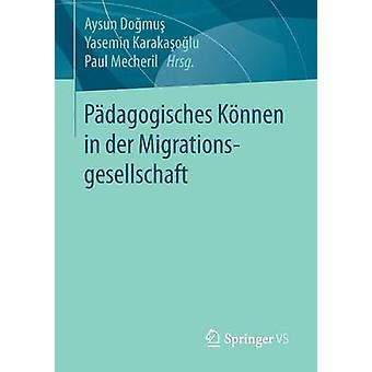 Pdagogisches Knnen in der Migrationsgesellschaft by Domu & Aysun