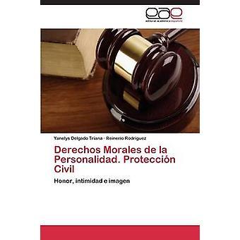 Derechos Morales de La Personalidad. Proteccion Civil by Delgado Triana Yanelys
