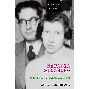 Natalia Ginzburg Jewishness as Moral Identity by Castronuova & Nadia