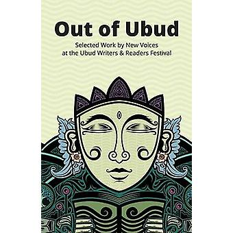 Out of Ubud New Voices from Indonesia in Stories and Poetry by Dedees & Adek