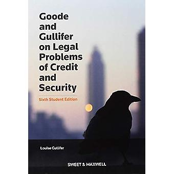 Goode on Legal Problems of Credit and Security by Professor Louise Gu