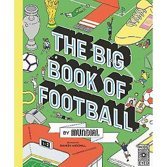 The Big Book of Football by MUNDIAL by Mundial - 9780711258204 Book