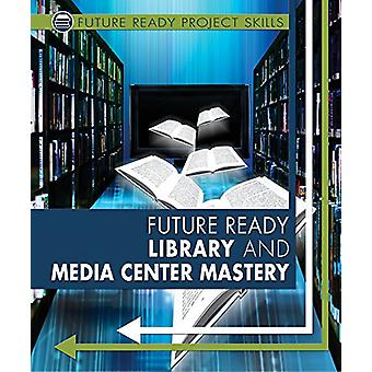 Future Ready Library and Media Center Mastery by Lyric Green - 978076