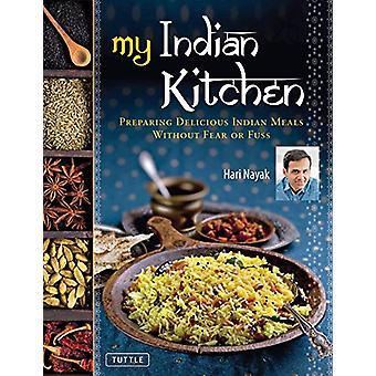 My Indian Kitchen - Förbereda läckra indiska måltider utan rädsla eller F