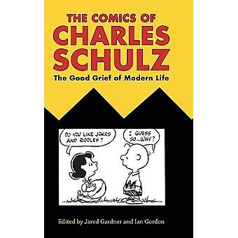 The Comics of Charles Schulz - The Good Grief of Modern Life par Jared