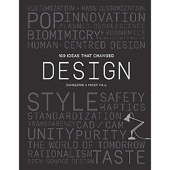 100 Ideas that Changed Design by Peter Fiell - 9781786273437 Book