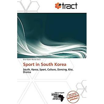 Sport in South Korea by Eloi Rylan Koios - 9786138760702 Book