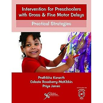 Intervention for Preschoolers with Gross and� Fine Motor Delays: Practical Strategies