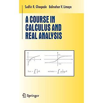 A Course in Calculus and Real Analysis par Sudhor R. Ghorpade - 978038