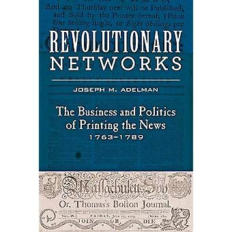 Revolutionary Networks - The Business and Politics of Printing the New