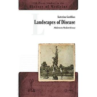 Landscapes of Disease - Malaria in Modern Greece by Katerina Gardikas