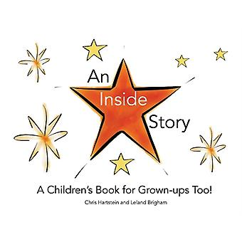 An Inside Story  A Childrens Book for GrownUps Too by Chris Hartstein & Leland Brigham