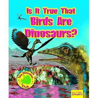 Is It True that Birds are Dinosaurs by Owen & Ruth