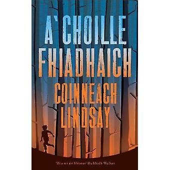AChoille Fhiadhach by Kenny Lindsay