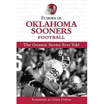 Echoes of Oklahoma Sooners Football - The Greatest Stories Ever Told b