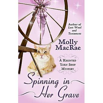 Spinning in Her Grave by Molly MacRae - 9781410470867 Book