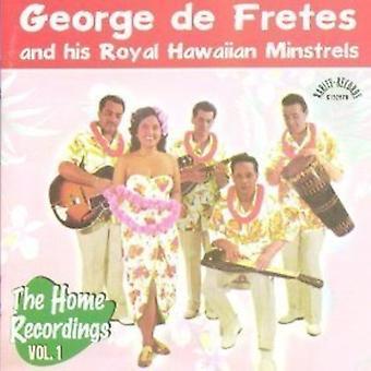 George De Fretes en Zijn Royal Hawaiian Minstrels - The Home Recordings Vol. 1 [CD] USA import