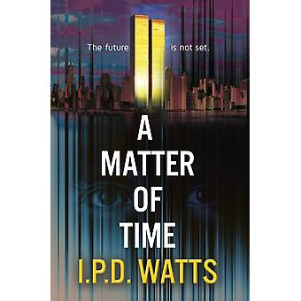 A Matter of Time by Watts & I.P.D.
