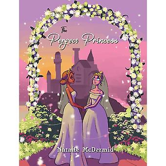 The Perfect Princess by Natalie McDermid