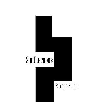 Smithereens by Shreya Singh - 9781482812527 Book