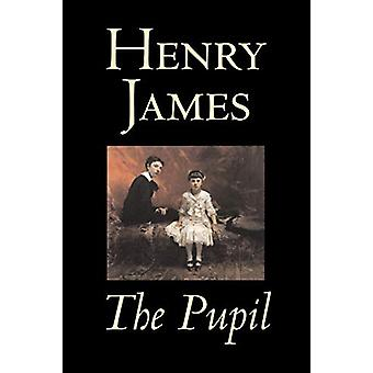The Pupil by Henry James - Fiction - Classics - Literary by Henry Jam