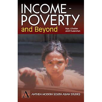 Income-Poverty And Beyond - Human Development in India by Raja J. Chel