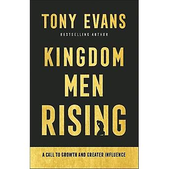 Kingdom Men Rising A Call To Growth and Greater Influence by Dr. Tony Evans