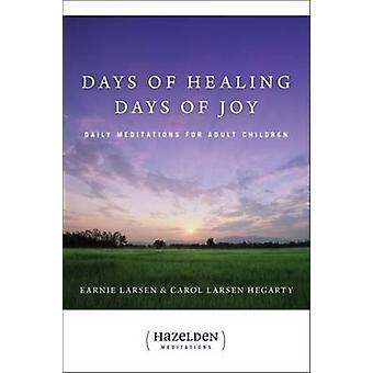 Dagar av helande dagar av glädje av Earnie Larsen