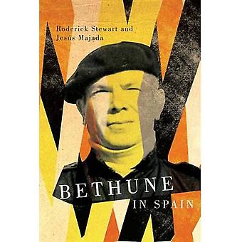 Bethune in Spain by Roderick Stewart - 9780773543836 Book