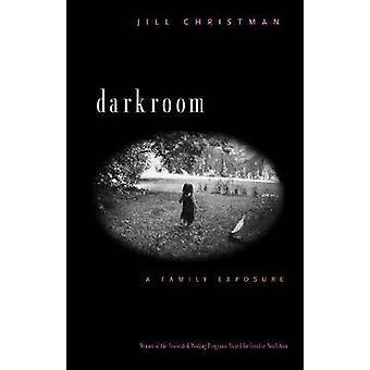 Darkroom - een familie blootstelling door Jill Christman - 9780820324449 boek