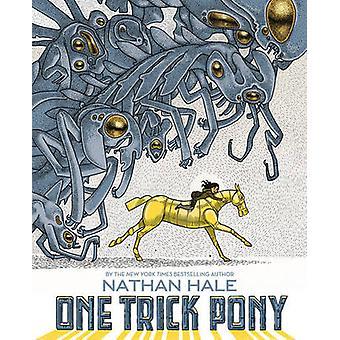 Jeden Trick Pony przez Nathan Hale - 9781419721281 książki