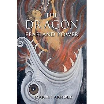 El miedo del dragón - miedo y poder por parte del dragón - y poder - 9781780238