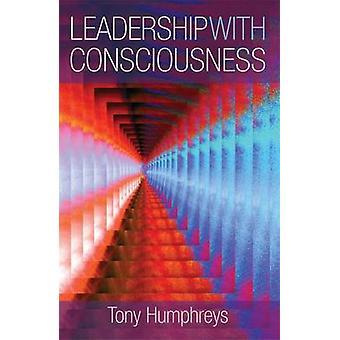 Ledarskap med medvetande av Tony Humphreys - 9781855942189 bok