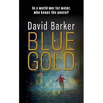 Blue Gold by David Barker - 9781911331650 Book