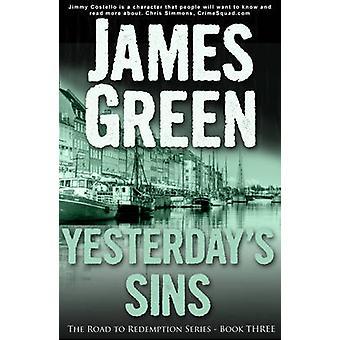 Wczorajszym grzechów przez James Green - 9781909624573 książki
