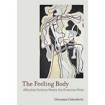 Känsla kroppen - affektiva vetenskap möter Enactive sinnet av Giovan