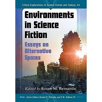 Environments in Science Fiction - Essays on Alternative Spaces by Susa