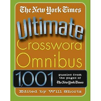 Il New York Times Crossword Ultimate Omnibus (Ultimate Crosswords Omnibus)