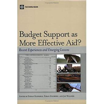 Budget Support as More Effective Aid?: Recent Experiences and Emerging Lessons