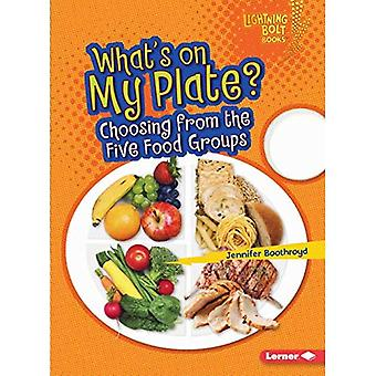What's on My Plate?: Choosing from the Five Food Groups (Lightning Bolt Books Healthy Eating)
