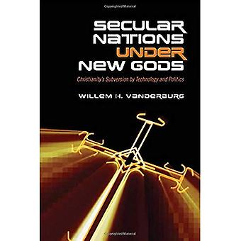 Secular Nations Under New Gods: Christianity's Subversion by Technology and Politics