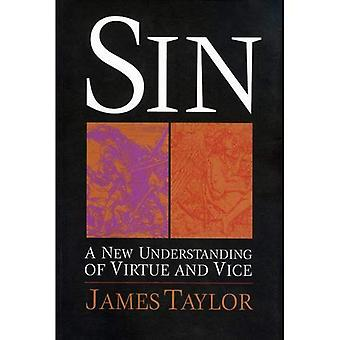 Sin: A New Understanding of Virtue and Vice